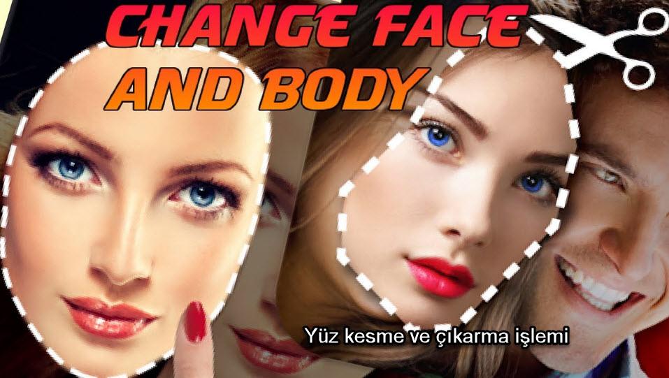 face on body Yüz kesme ve çıkarma işlemi
