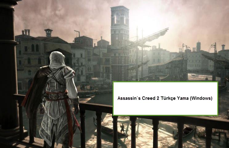 Assassin`s Creed 2 Türkçe Yama (Windows)