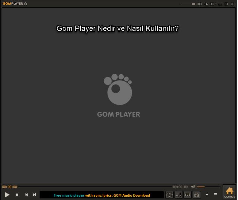 Gom Player nedir nasıl kulanılır
